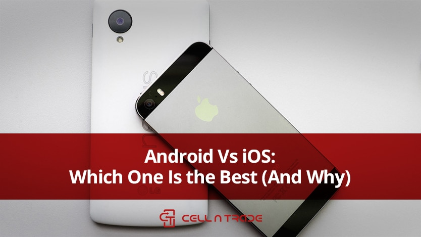 Android Vs iOS: Which One Is the Best (And Why)?
