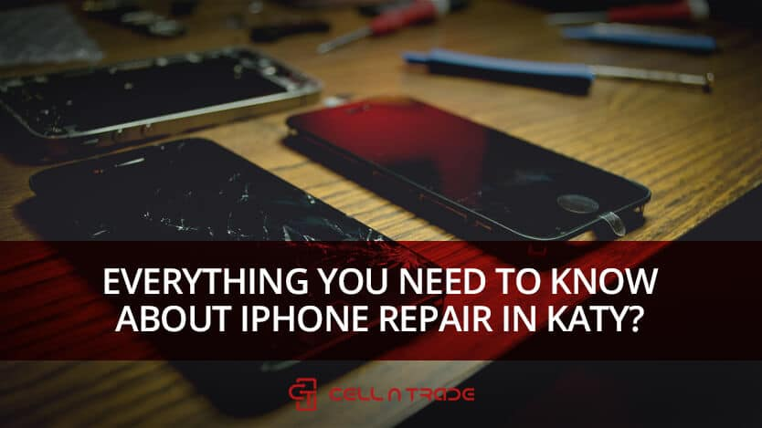 Everything You Need To Know About iPhone Repair in Katy?