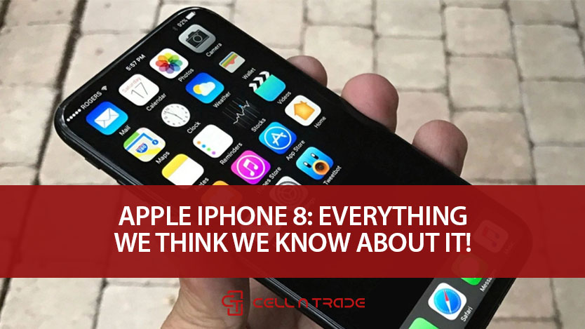 Apple iPhone 8: Everything We Think We Know About It!
