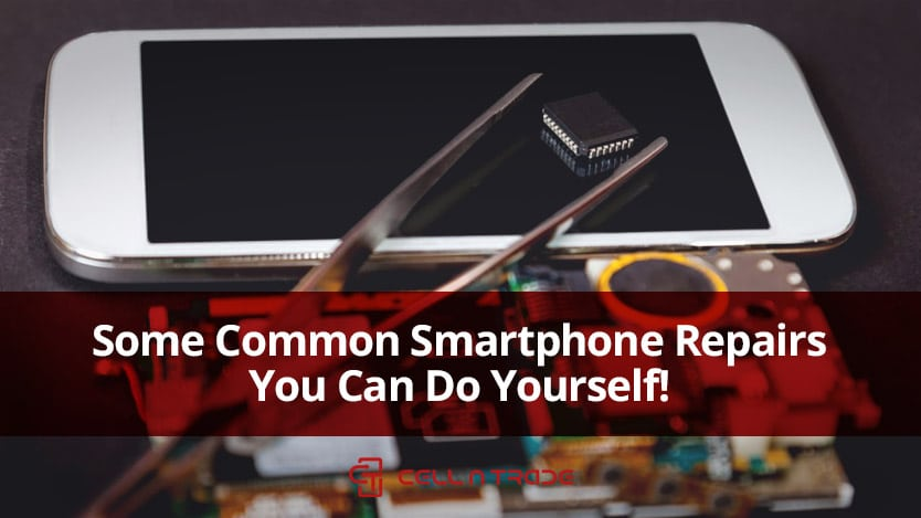 Some Common Smartphone Repairs You Can Do Yourself!