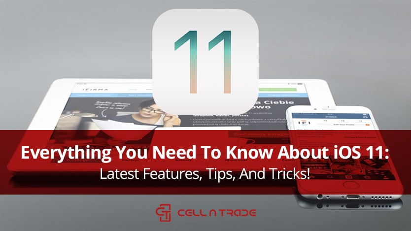Everything You Need To Know About iOS 11: Latest Features, Tips, And Tricks!